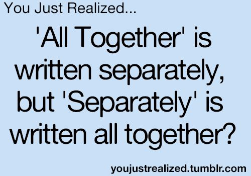 'all together' is written separately, but 'separately' is written all together