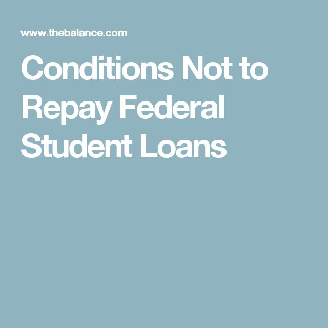 Conditions Not to Repay Federal Student Loans
