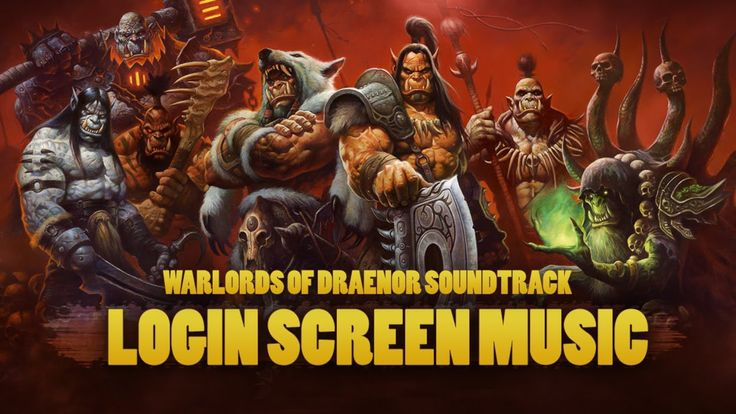 World of Warcraft: Warlords of Draenor Soundtrack - Login Screen Music