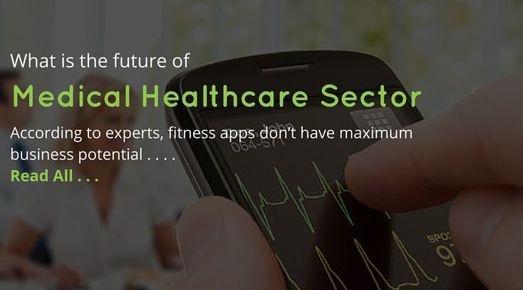 What is the future of medical #healthcare sector as per IT industries?