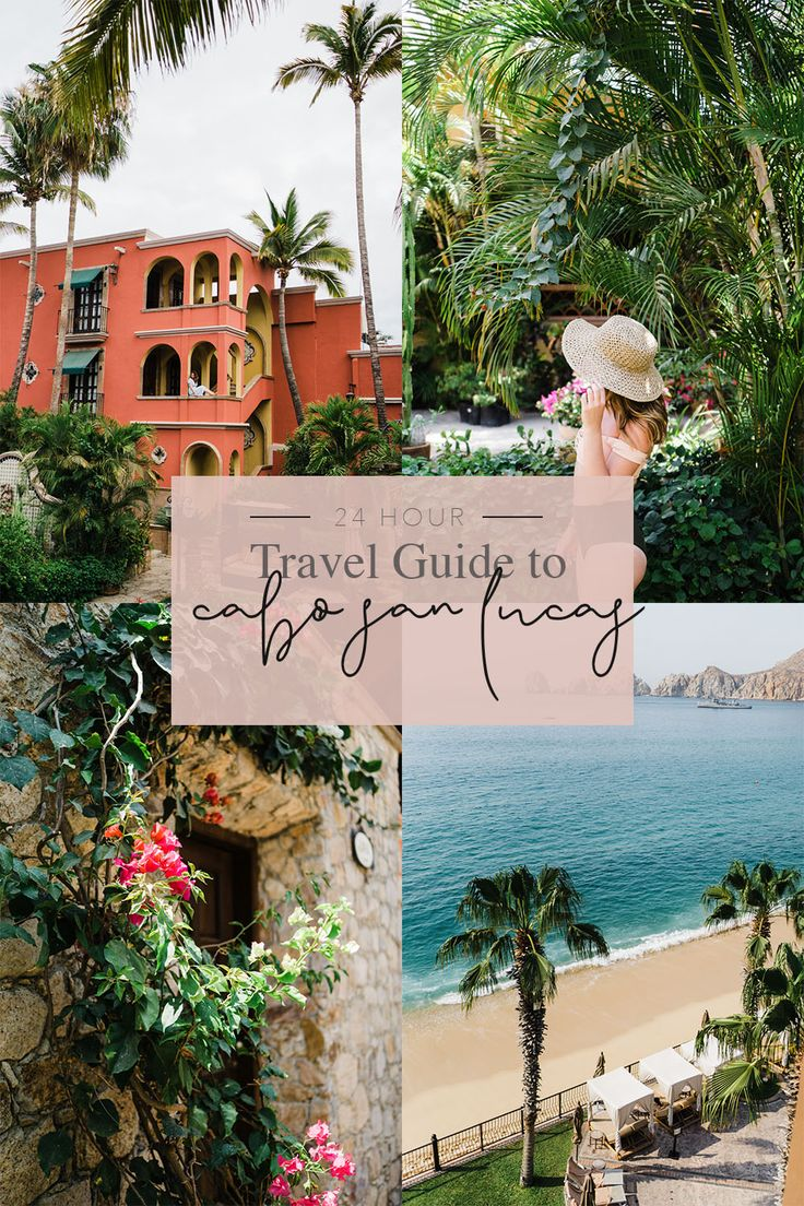 24 Hour Travel Guide to Cabo San Lucas