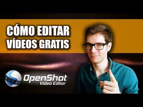 (159) Cómo Editar Vídeos Para YouTube GRATIS Con OpenShot - Tutorial Paso A Paso - YouTube