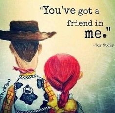 You got a friend in me...... Jessie always your favorite, Hannah, right next to sassy TInkerbell.