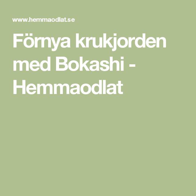 Förnya krukjorden med Bokashi - Hemmaodlat