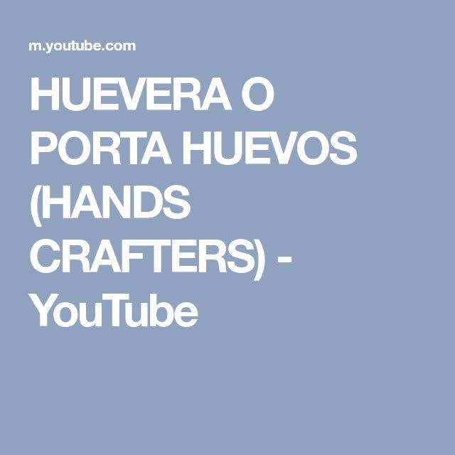 HUEVERA O PORTA HUEVOS (HANDS CRAFTERS) - YouTube
