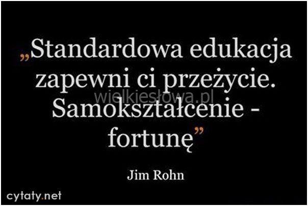 Standardowa edukacja zapewni Ci przeżycie... #Rohn-Jim,  #Edukacja, #Motywujące-i-inspirujące