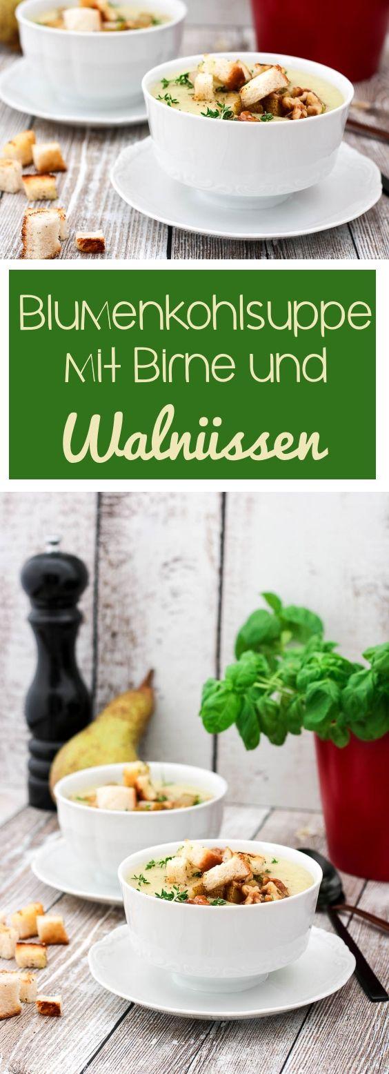 Bei tristen Tagen hilft wad Warmes mit vielen Vitaminen, wie diese Blumenkohlsuppe mit Birne und Walnüssen. #rezept #suppe #herzhaft #birne #walnuss #blumenkohl #walnüsse #croutons #karamell #kräuter #vitaminreich #cremesuppe #foodblog #blog #candbwithandrea