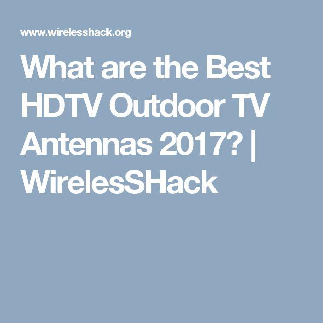 What are the Best HDTV Outdoor TV Antennas 2017? | WirelesSHack