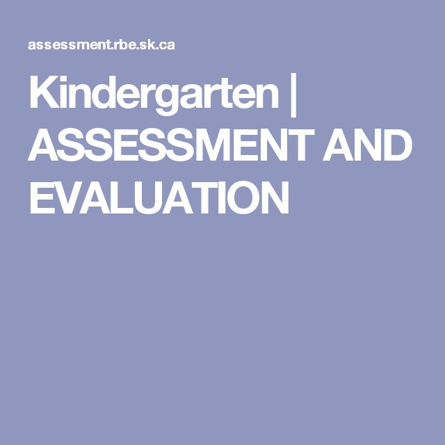 Kindergarten | ASSESSMENT AND EVALUATION