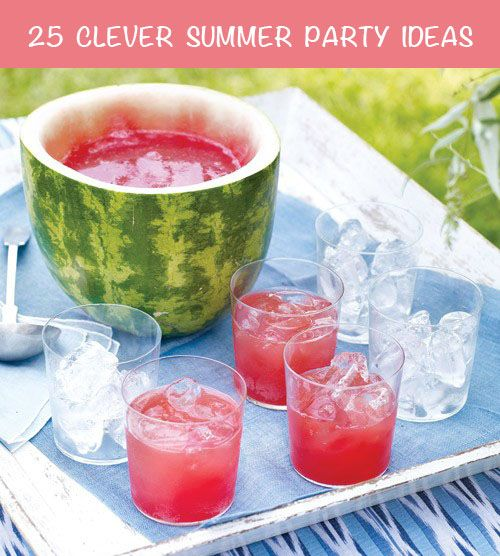 25 Totally Clever Summer Party Ideas ~ including Hollowing out a watermelon to serve a delicious punch from