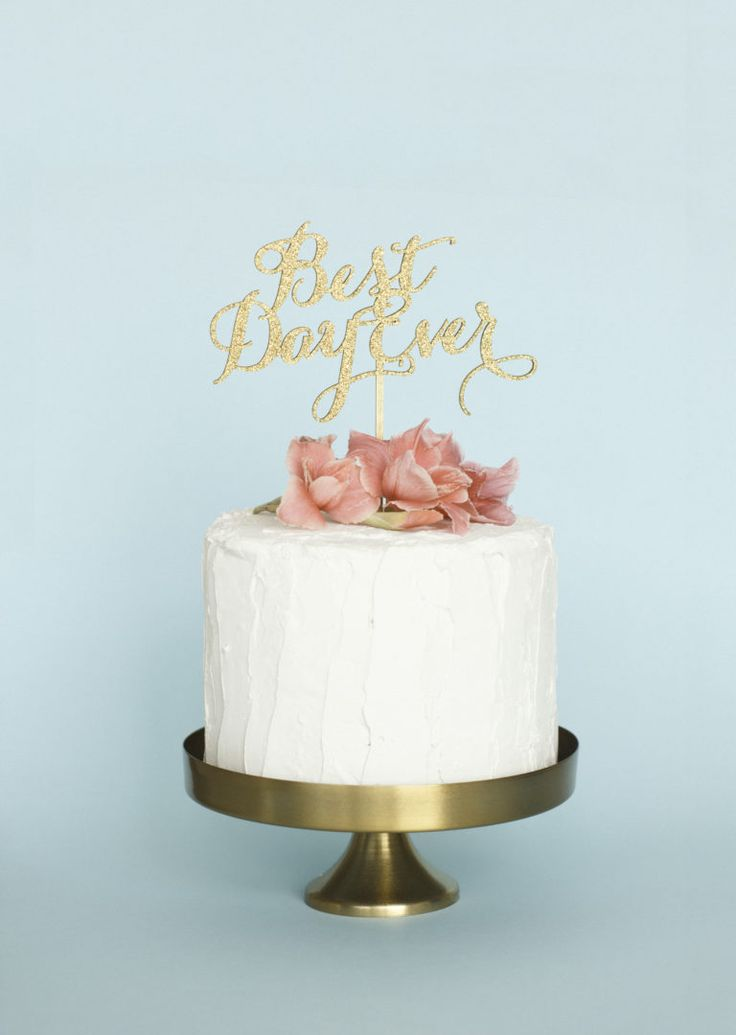Gold glitter cake topper best day ever. Napis na tort best day ever