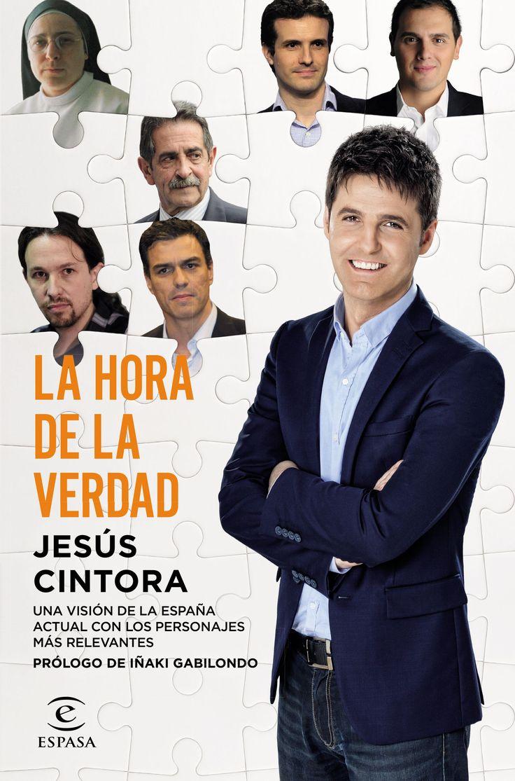 La hora de la verdad / Jesús Cintora ; prólogo de Iñaki Gabilondo http://fama.us.es/record=b2658707~S5*spi