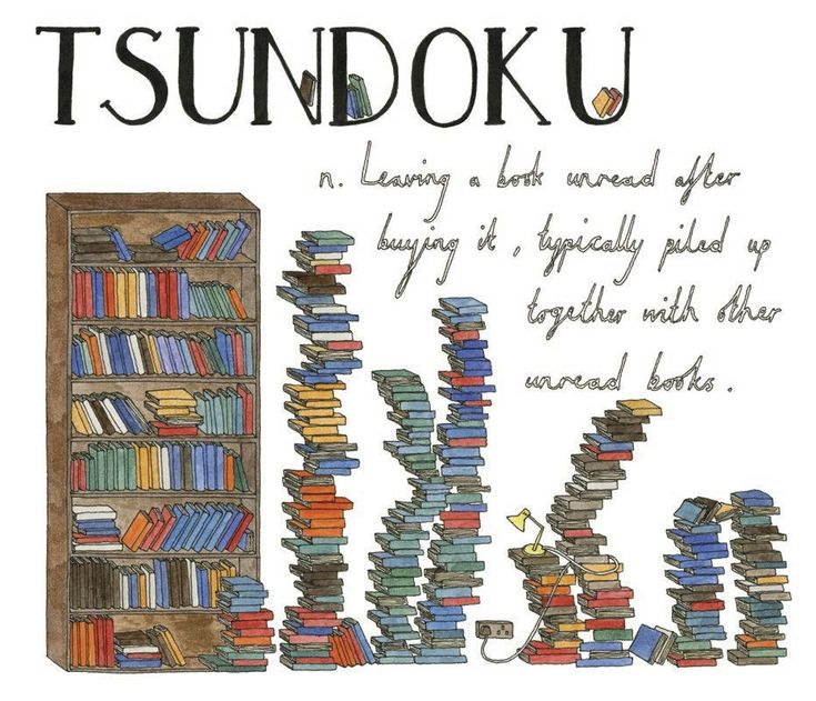 From the Japanese for leaving a book unread after buying it - Lost in Translation: An Illustrated Catalog of Beautiful Untranslatable Words from Around the World | Brain Pickings