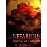 The Nefarious: Prince of Shadow (Kindle Edition)By Keith Weaver