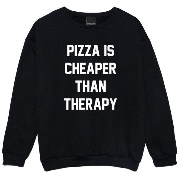 Pizza Is Cheaper Than Therapy Sweater Jumper Funny Fun Tumblr Hipster... ($19) ❤ liked on Polyvore featuring tops, black, sweatshirts, women's clothing, star print top, grunge tops, gothic tops, punk tops and goth tops