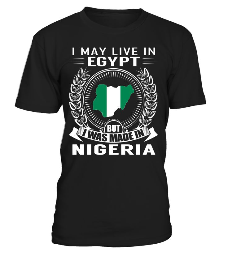 I May Live in Egypt But I Was Made in Nigeria #Nigeria
