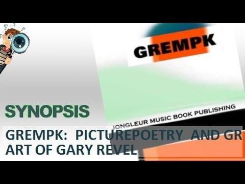 ▶ Synopsis   Grempk: Picturepoetry And Graphic Art Of Gary Revel By Gary Revel - YouTube