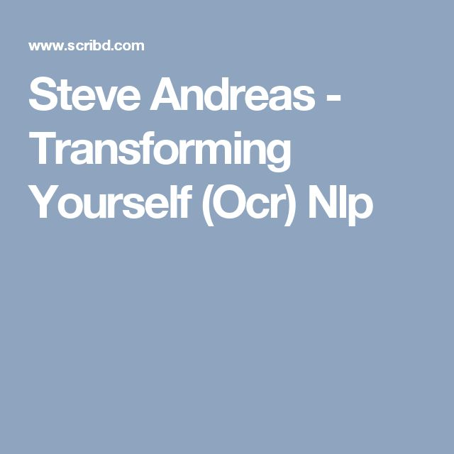 Steve Andreas - Transforming Yourself /Model of Identity (from Scribd which has a large Number of NLP Books, Articles and Training Manuals)