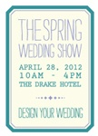 The Spring Wedding Show at The Drake Hotel