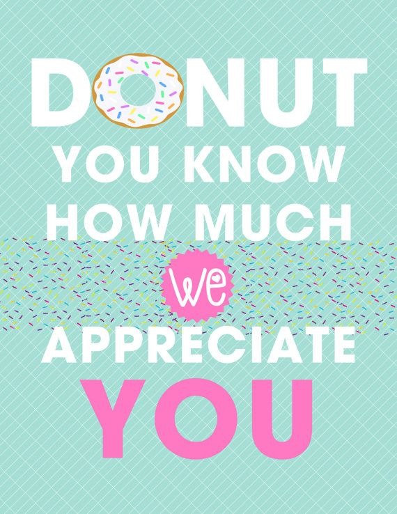 donut teacher appreciation sign donut you know how much we appreciate you graphic art pinterest teacher appreciation appreciation and teacher