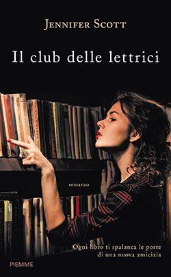 Anteprima del libro Il club delle lettrici, di Jennifer L. Scott, in uscita il 3 marzo edito Piemme.