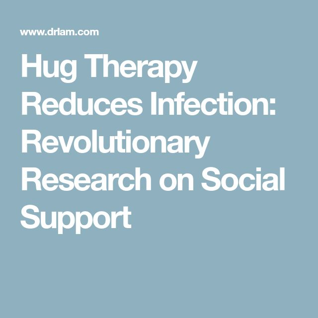 Hug Therapy Reduces Infection: Revolutionary Research on Social Support