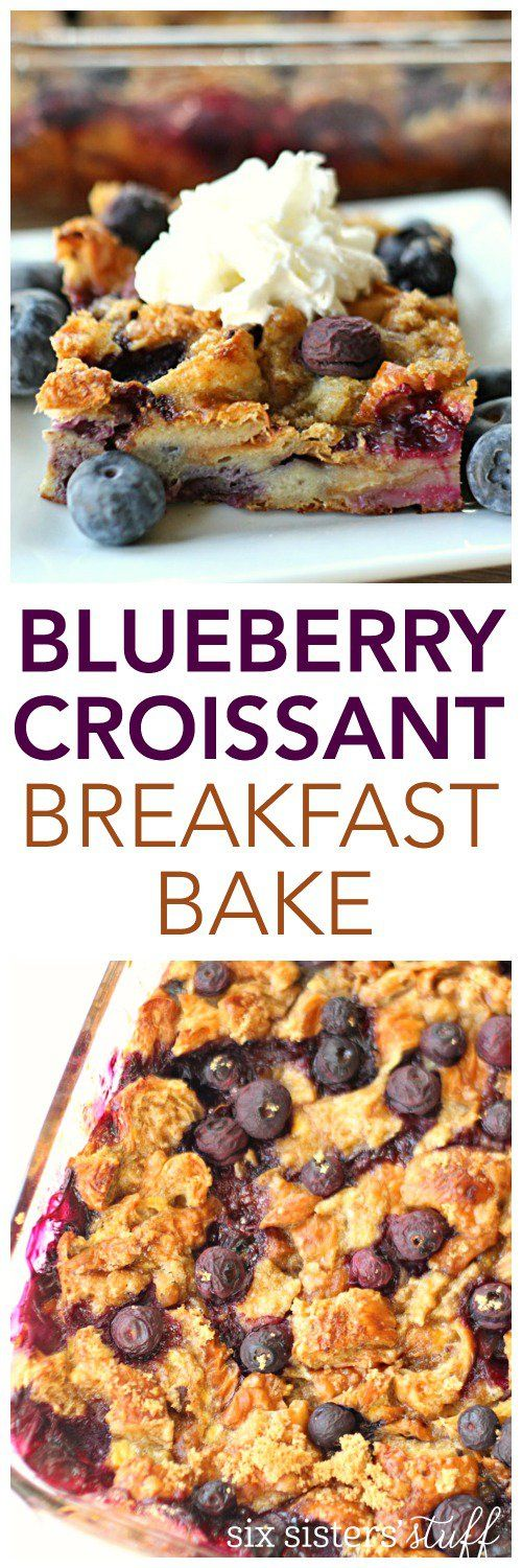 Blueberry Croissant Breakfast Bake on SixSistersStuff.com - one of the best breakfasts!