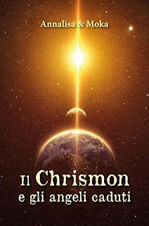 La libreria di Beppe: Il Chrismon e gli angeli caduti di Annalisa & Moka...