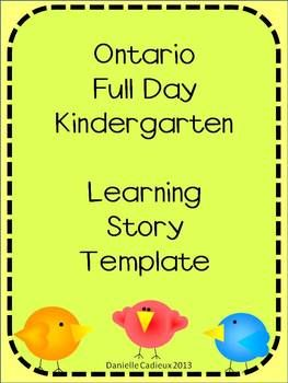 ONTARIO FULL DAY KINDERGARTEN LEARNING STORY DOCUMENTATION TEMPLATE - TeachersPayTeachers.com