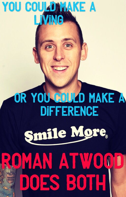 You could make a living. Or you could make a difference. Roman Atwood does both.