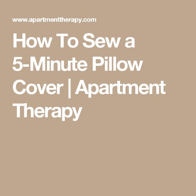 How To Sew a 5-Minute Pillow Cover | Apartment Therapy