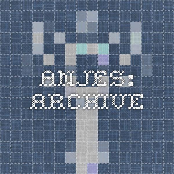 Anjes: Archive