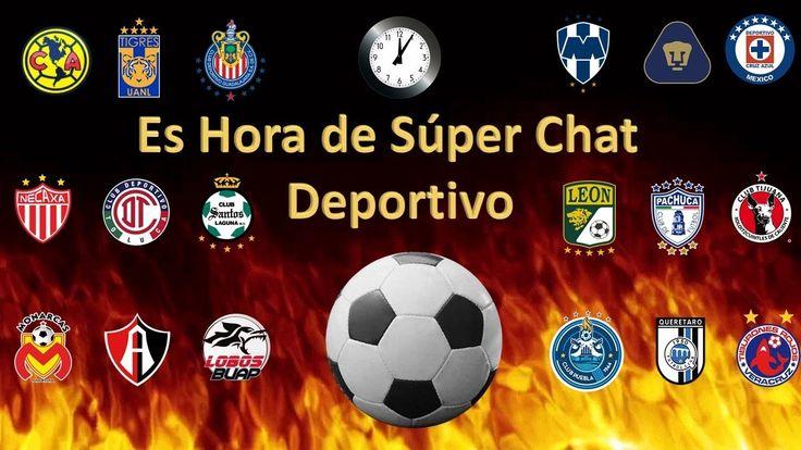 Súper Chat Deportivo  Hoy a las 8  de la noche Participa en en VIVO