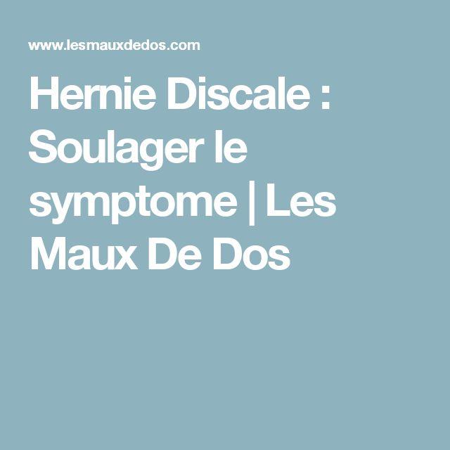 Hernie Discale : Soulager le symptome| Les Maux De Dos