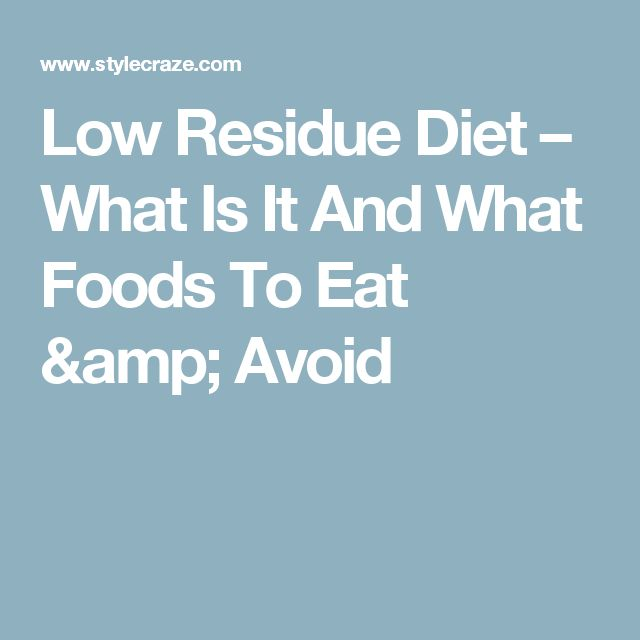 Low Residue Diet – What Is It And What Foods To Eat & Avoid