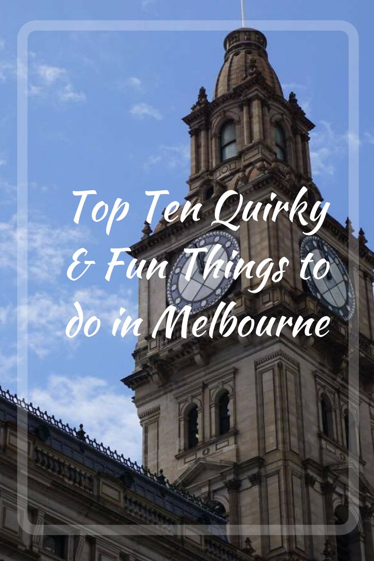 Top Ten Quirky & Fun Things to do in Melbourne || Traveling Honeybird