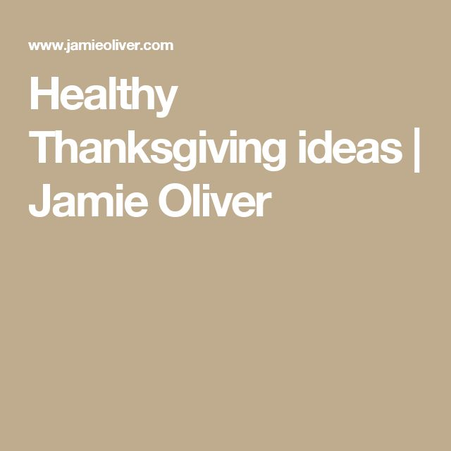 Healthy Thanksgiving ideas | Jamie Oliver