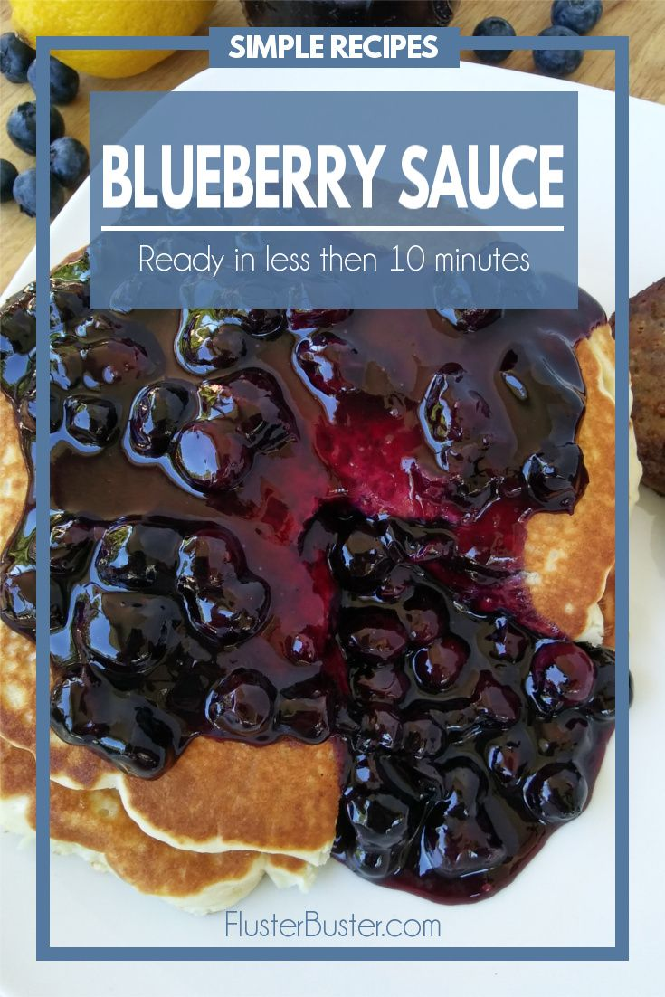 Deliciously Simple Blueberry Sauce | Fluster Buster