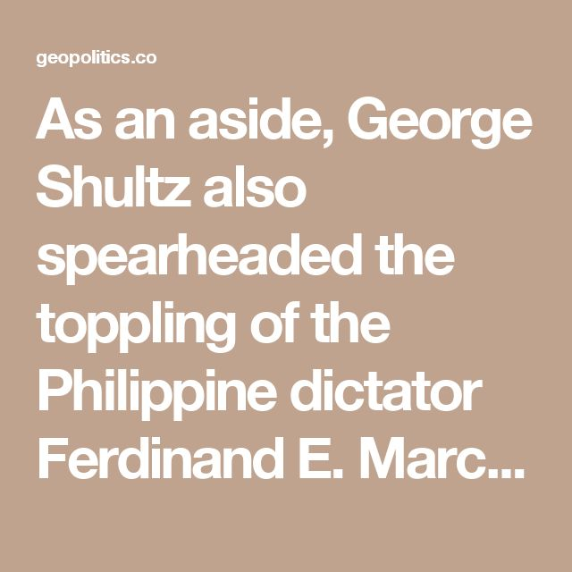 As an aside, George Shultz also spearheaded the toppling of the Philippine dictator Ferdinand E. Marcos, at just about the same time the document was penned in 1986. As to why Hafez al-Assad survived through the tumultuous 80s and 90s, and not Marcos, can only be explained by the strong presence of the Jesuits in the Philippines.