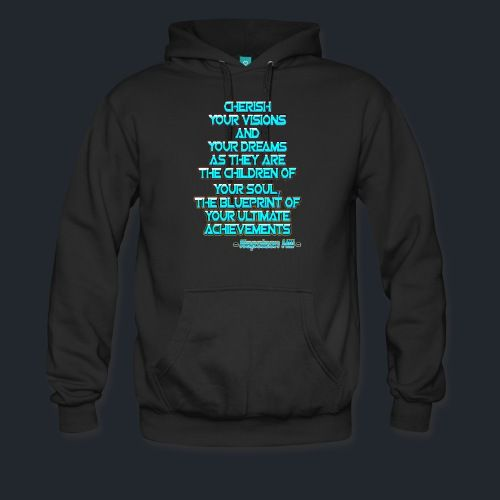 Motivation Men's Premium Hoodie -  'Cherish Your Visions and Dreams'. Cozy, comfortable, and Heavyweight premium hoodie. 80% cotton 20% polyester. Colors: Black, Navy, Charcoal.