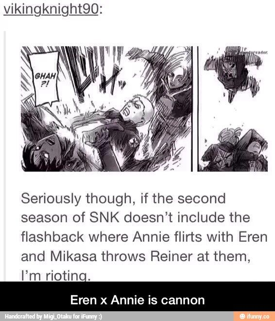 Well, I don't necessarily believe the last part, since I am mostly sure that Eren doesn't have any feelings for Annie, but I do agree with the top part.