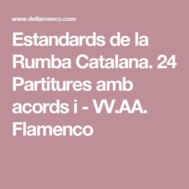 Estandards de la Rumba Catalana. 24 Partitures amb acords i - VV.AA. Flamenco