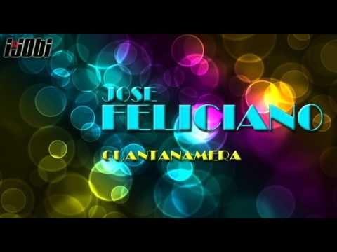 Jose Feliciano - Guantanamera [HIGH QUALITY MUSIC]