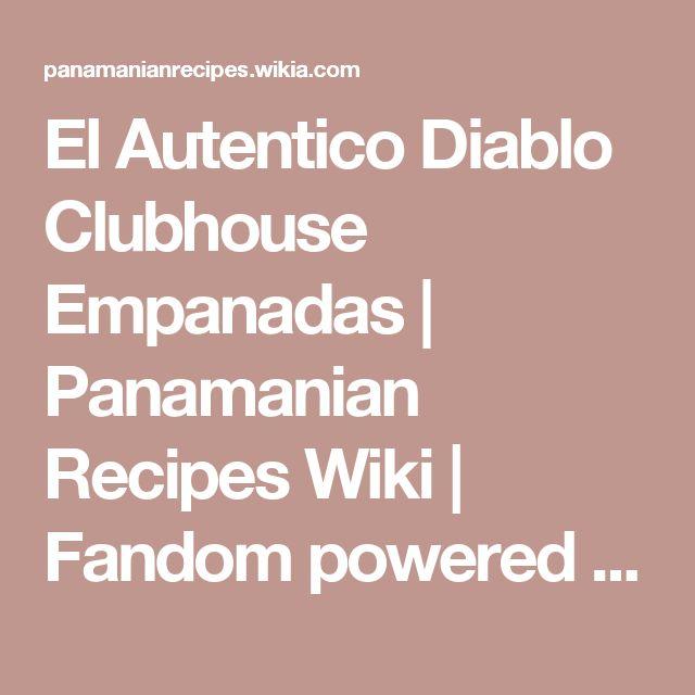 El Autentico Diablo Clubhouse Empanadas | Panamanian Recipes Wiki | Fandom powered by Wikia