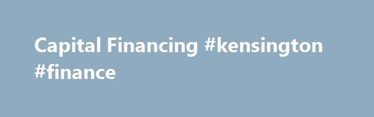 Capital Financing #kensington #finance http://finances.remmont.com/capital-financing-kensington-finance/  #capital finance # Capital Financing HSBC's Capital Financing provides clients with a single integrated financing business, focused across a client's capital structure. Our expertise ranges from primary equity and debt capital markets, specialised structured financing solutions such as asset finance, leveraged and acquisition finance, project and export finance, transformative merger and…