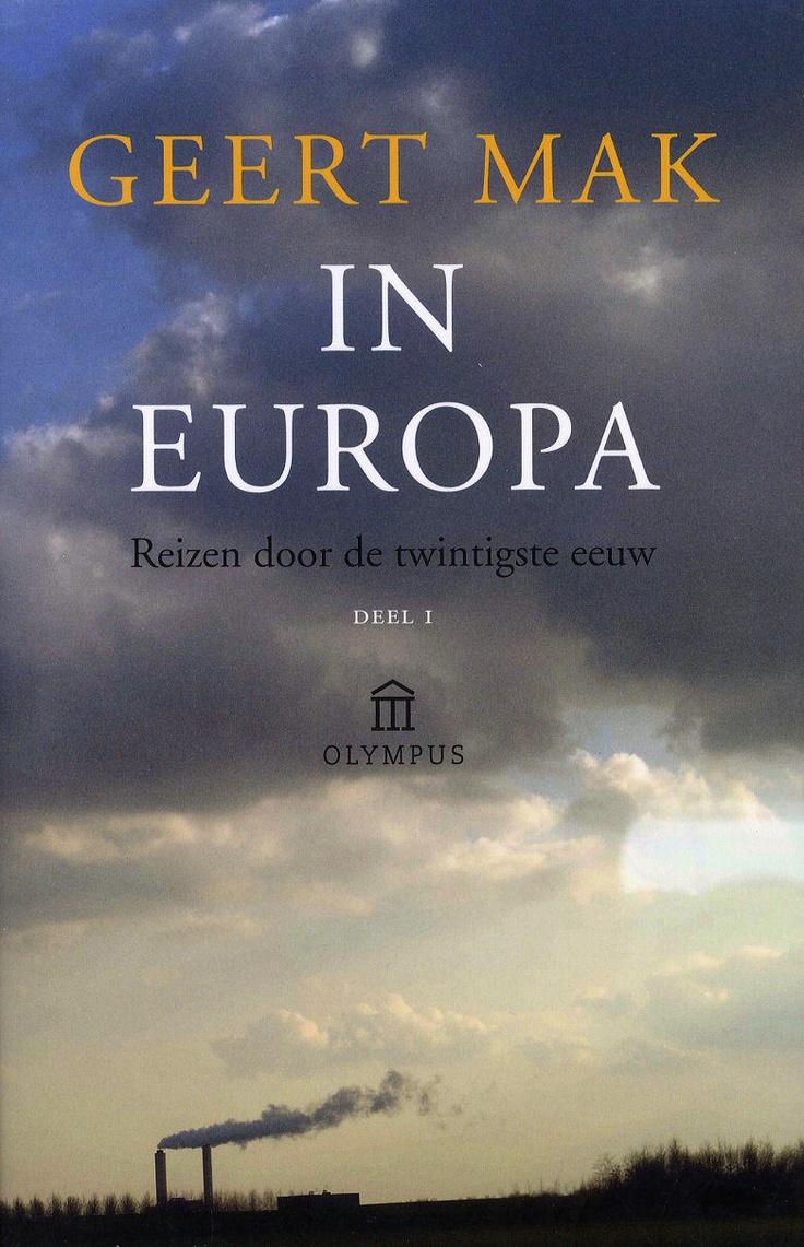 Geert Mak - In Europa  Beetje breedsprakig, maar heel leesbare geschiedenis van 20e eeuw aan de hand van reis langs de belangrijkste steden.
