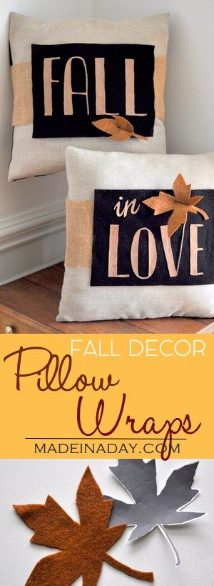 Easy Pillow Makeovers for Fall Decor DIY Pillow Wraps! Don't buy new pillows, cover them with wraps! Change them out each season! Tutorial on madeinaday.com