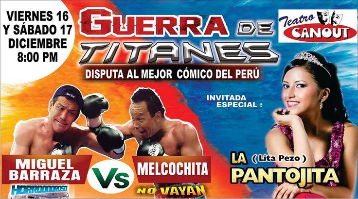 <3 :) Buenas noches les invito a la GUERRA DE TITANES entre Melcochita y Miguelito Barraza este 16 y 17 de Diciembre en el Teatro Canout nos ubican en Av. Petit Thouars Nº 4550 - Miraflores - Lima a las 8:00PM <3 :)