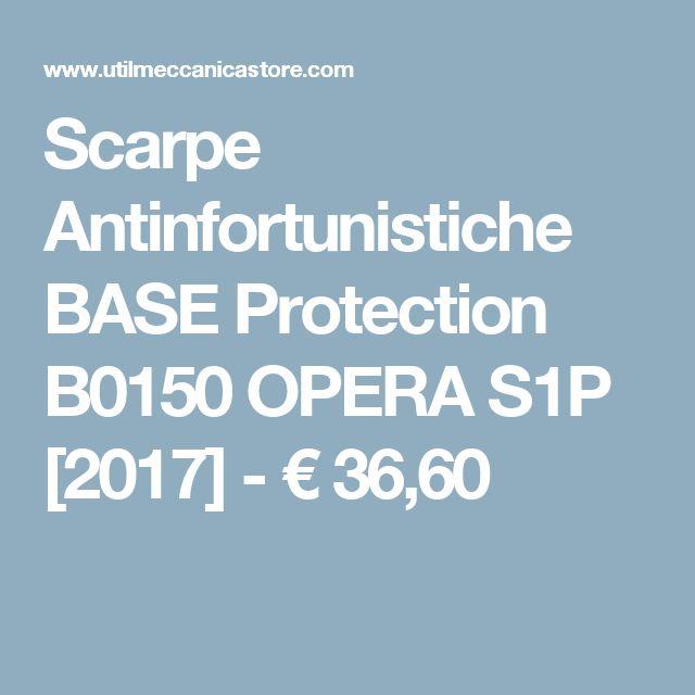 Scarpe Antinfortunistiche BASE Protection B0150 OPERA S1P [2017] - €36,60