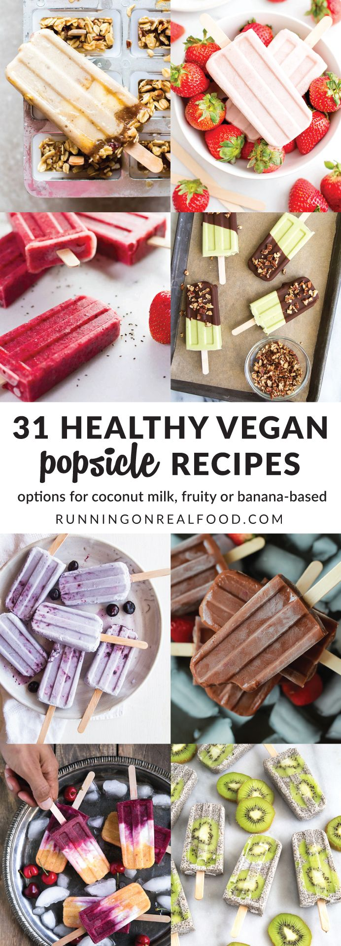 These healthy vegan popsicle recipes are all you need to enjoy delicious and nutritious frozen treats all summer! Recipes include coconut milk-based popsicles, fruit popsicles and banana ice cream-based popsicles. All dairy-free! 32 Healthy Vegan Popsicle Recipes http://runningonrealfood.com/healthy-vegan-popsicle-recipes/